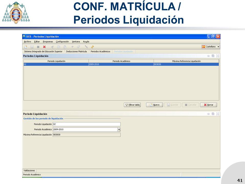 CONF. MATRÍCULA / Periodos Liquidación