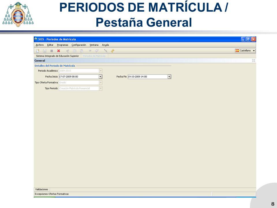 PERIODOS DE MATRÍCULA / Pestaña General