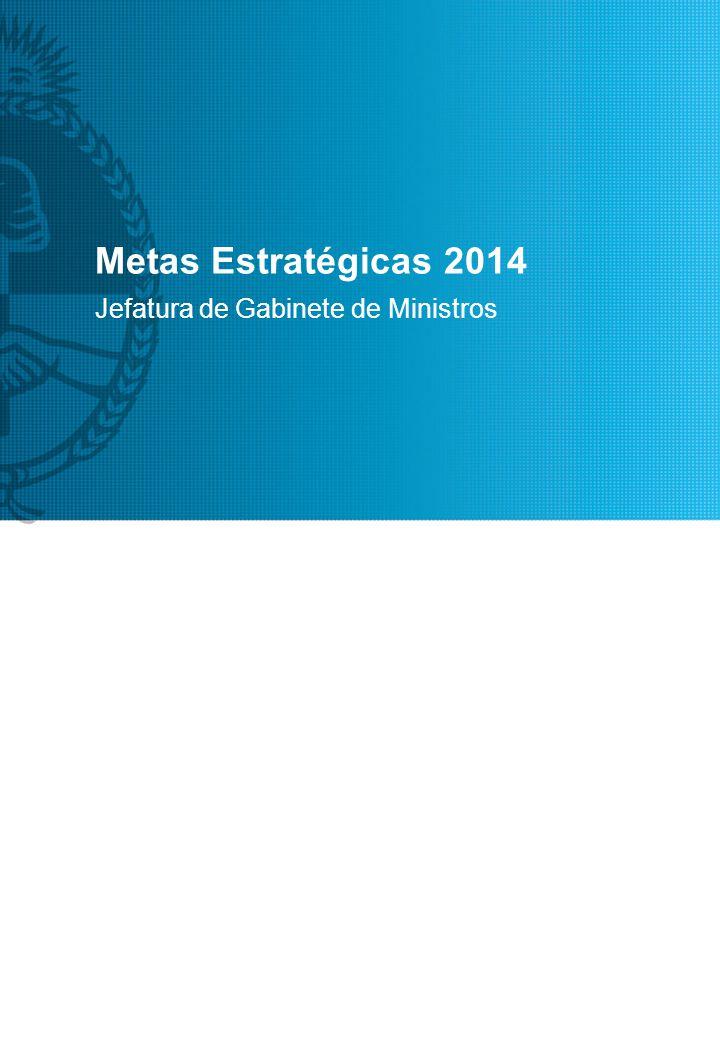 Metas Estratégicas 2014 Jefatura de Gabinete de Ministros