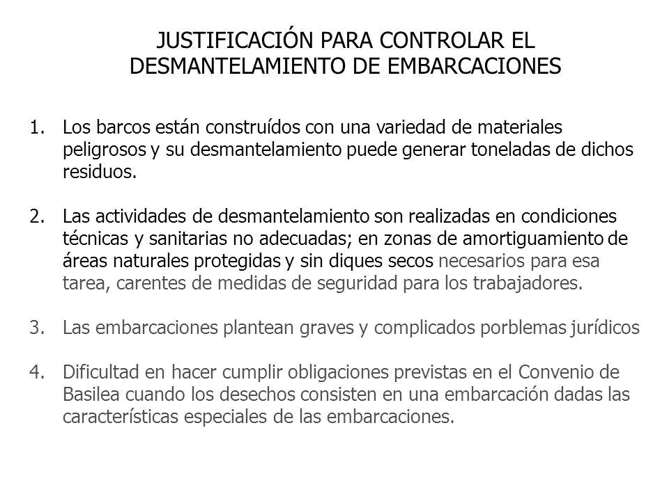 JUSTIFICACIÓN PARA CONTROLAR EL DESMANTELAMIENTO DE EMBARCACIONES