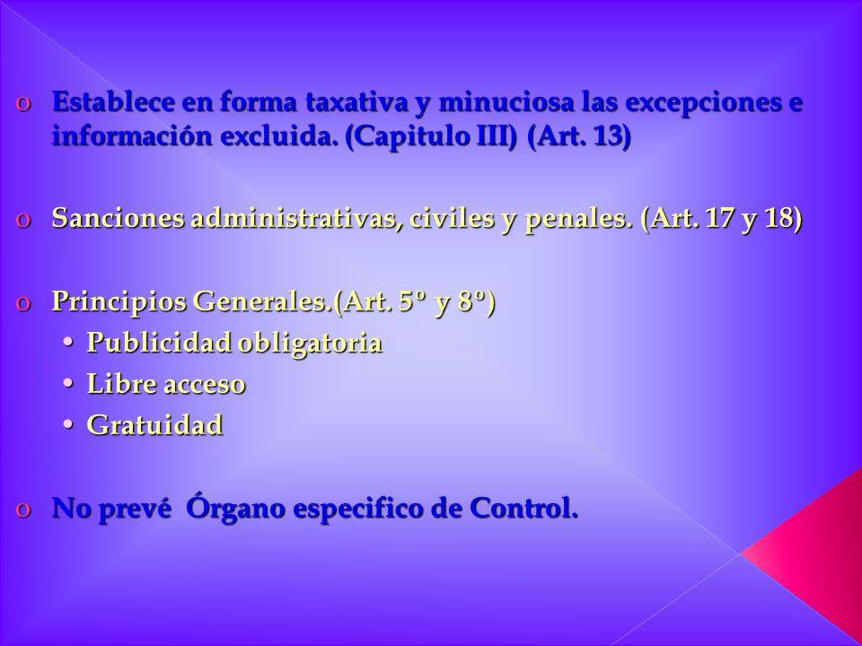 Establece en forma taxativa y minuciosa las excepciones e información excluida. (Capitulo III) (Art. 13)