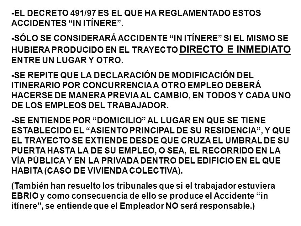 -EL DECRETO 491/97 ES EL QUE HA REGLAMENTADO ESTOS ACCIDENTES IN ITÍNERE .