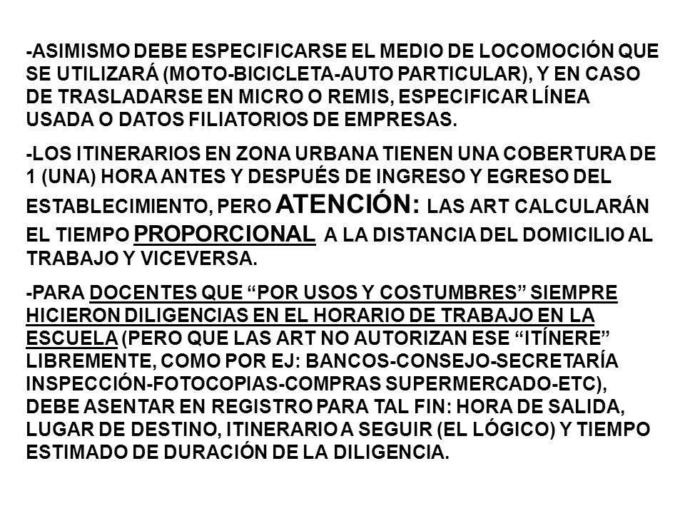 -ASIMISMO DEBE ESPECIFICARSE EL MEDIO DE LOCOMOCIÓN QUE SE UTILIZARÁ (MOTO-BICICLETA-AUTO PARTICULAR), Y EN CASO DE TRASLADARSE EN MICRO O REMIS, ESPECIFICAR LÍNEA USADA O DATOS FILIATORIOS DE EMPRESAS.