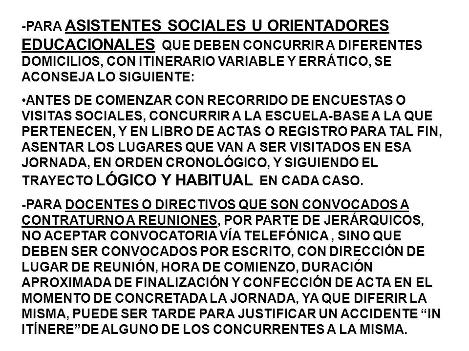 -PARA ASISTENTES SOCIALES U ORIENTADORES EDUCACIONALES QUE DEBEN CONCURRIR A DIFERENTES DOMICILIOS, CON ITINERARIO VARIABLE Y ERRÁTICO, SE ACONSEJA LO SIGUIENTE: