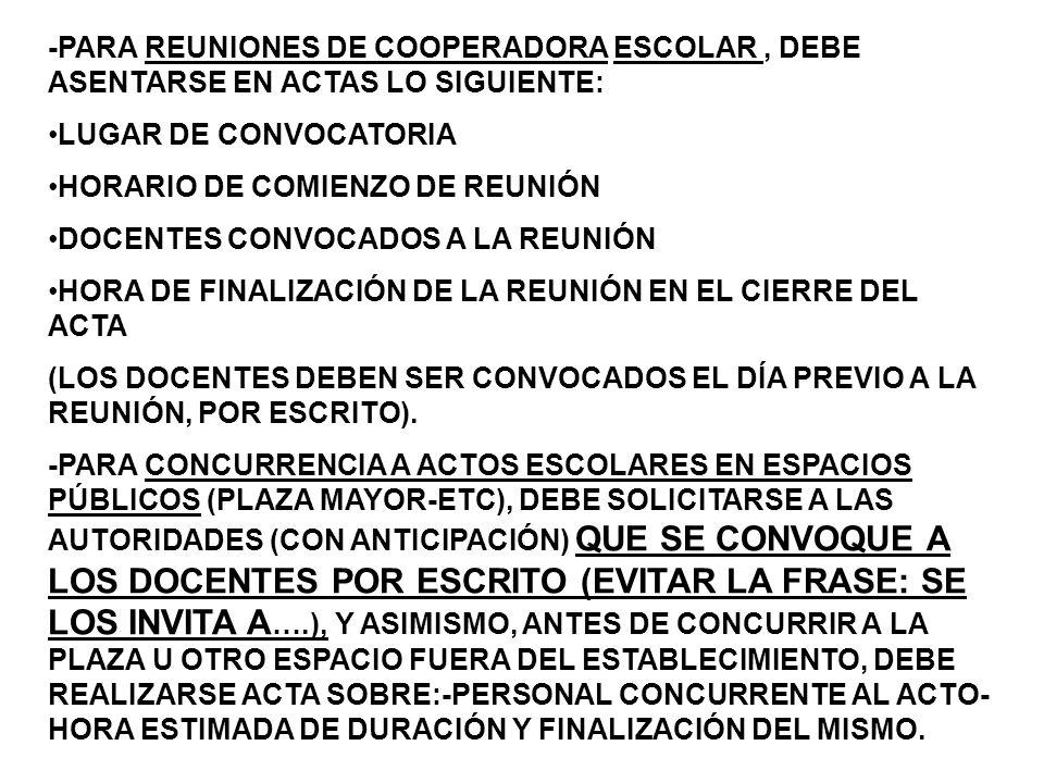 -PARA REUNIONES DE COOPERADORA ESCOLAR , DEBE ASENTARSE EN ACTAS LO SIGUIENTE: