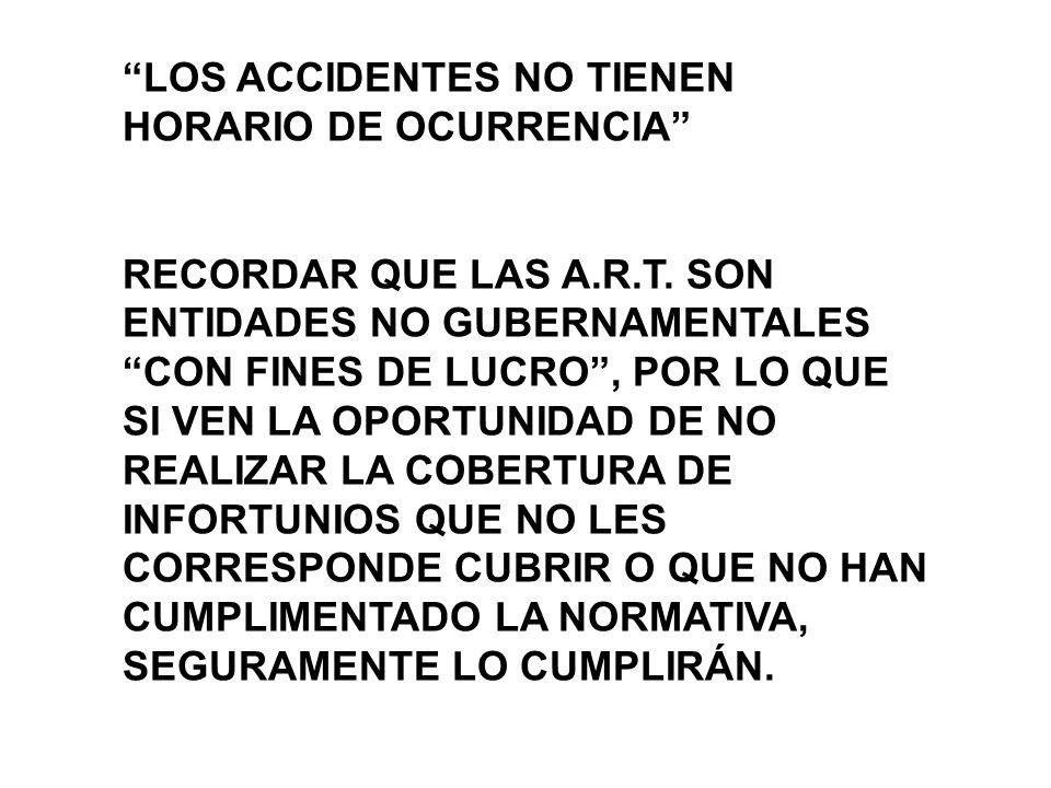 LOS ACCIDENTES NO TIENEN HORARIO DE OCURRENCIA