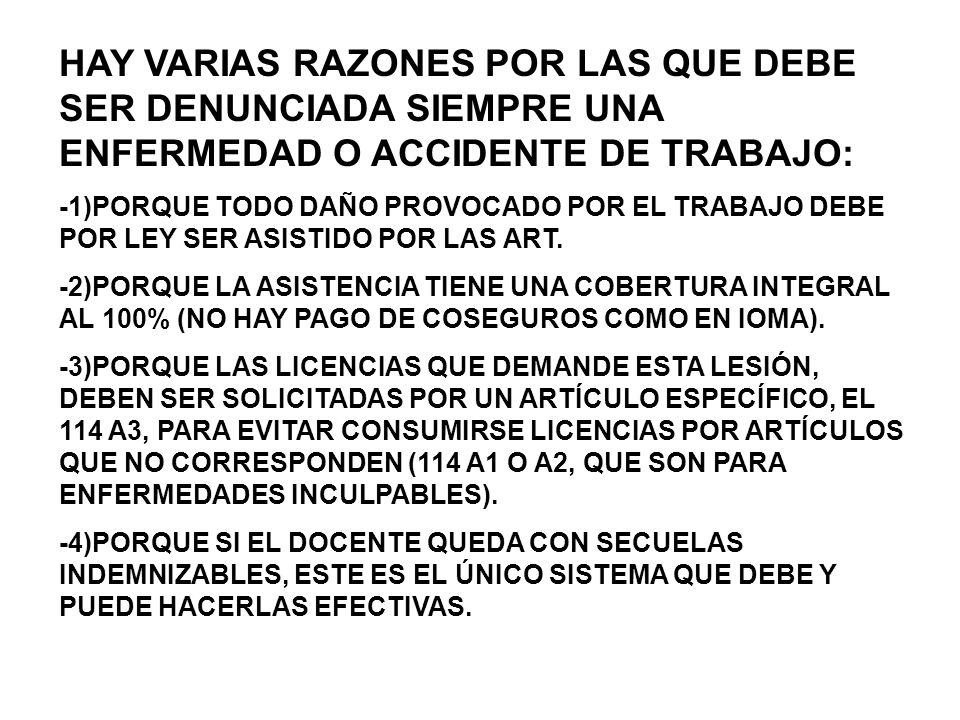 HAY VARIAS RAZONES POR LAS QUE DEBE SER DENUNCIADA SIEMPRE UNA ENFERMEDAD O ACCIDENTE DE TRABAJO: