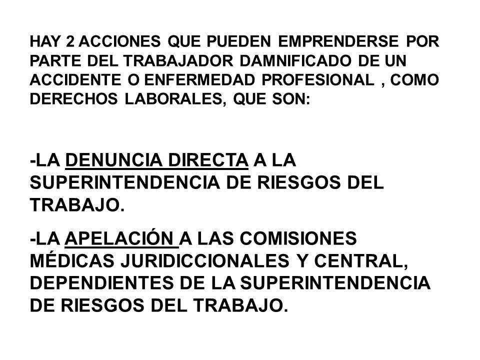 -LA DENUNCIA DIRECTA A LA SUPERINTENDENCIA DE RIESGOS DEL TRABAJO.