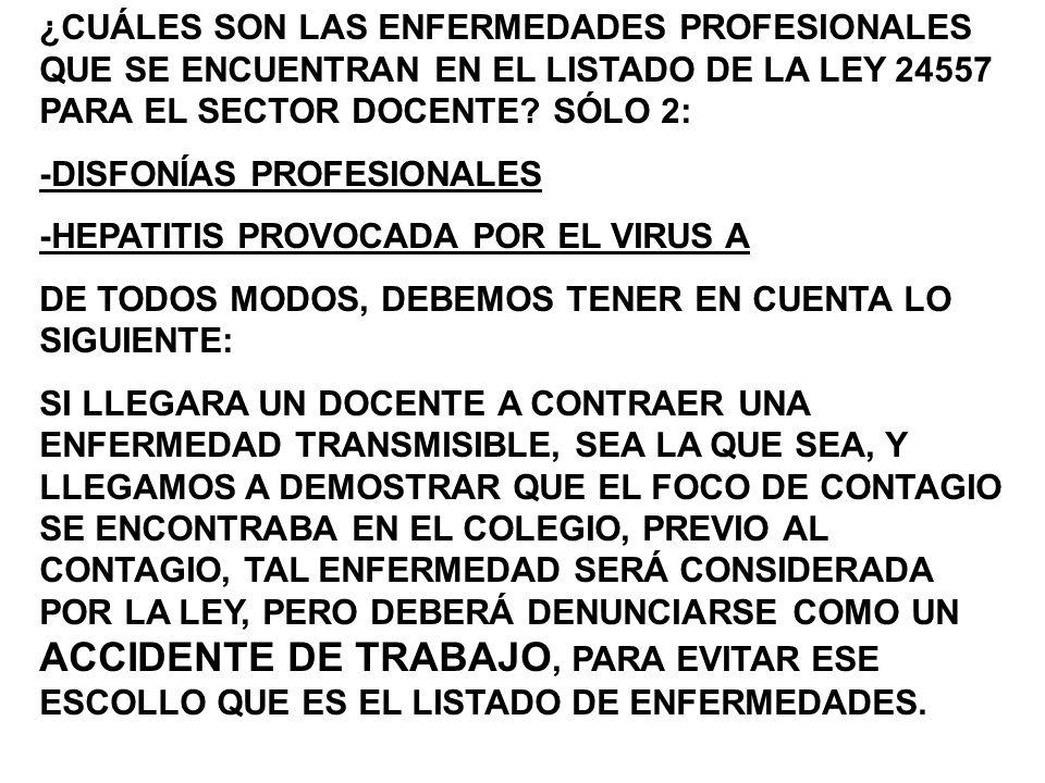 ¿CUÁLES SON LAS ENFERMEDADES PROFESIONALES QUE SE ENCUENTRAN EN EL LISTADO DE LA LEY 24557 PARA EL SECTOR DOCENTE SÓLO 2: