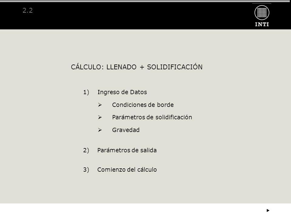 CÁLCULO: LLENADO + SOLIDIFICACIÓN