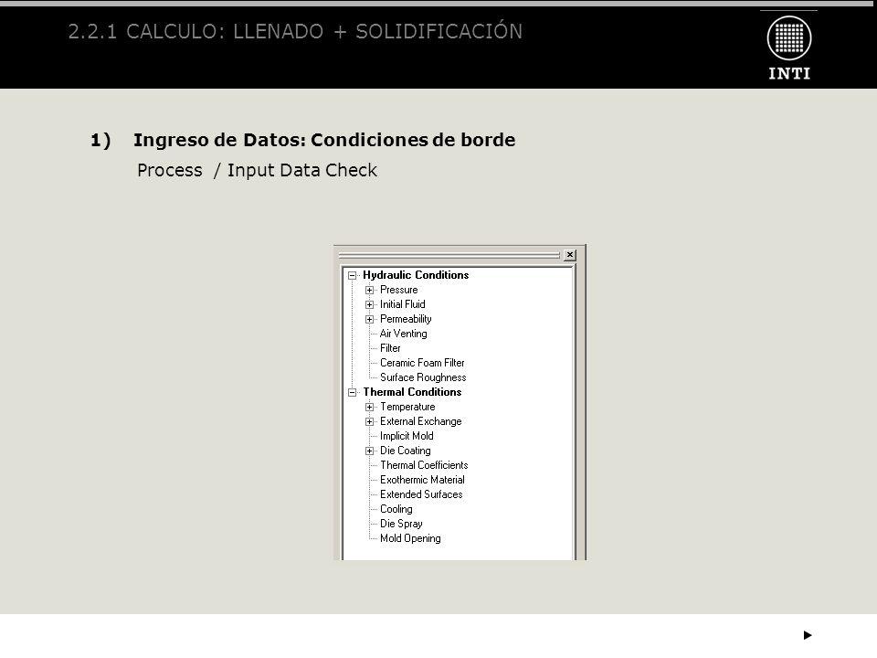 2.2.1 CALCULO: LLENADO + SOLIDIFICACIÓN