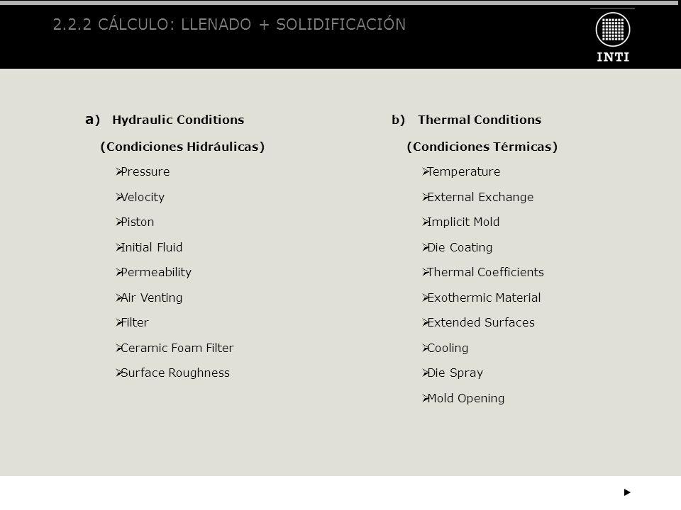 2.2.2 CÁLCULO: LLENADO + SOLIDIFICACIÓN
