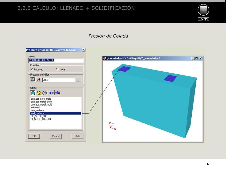 2.2.6 CÁLCULO: LLENADO + SOLIDIFICACIÓN