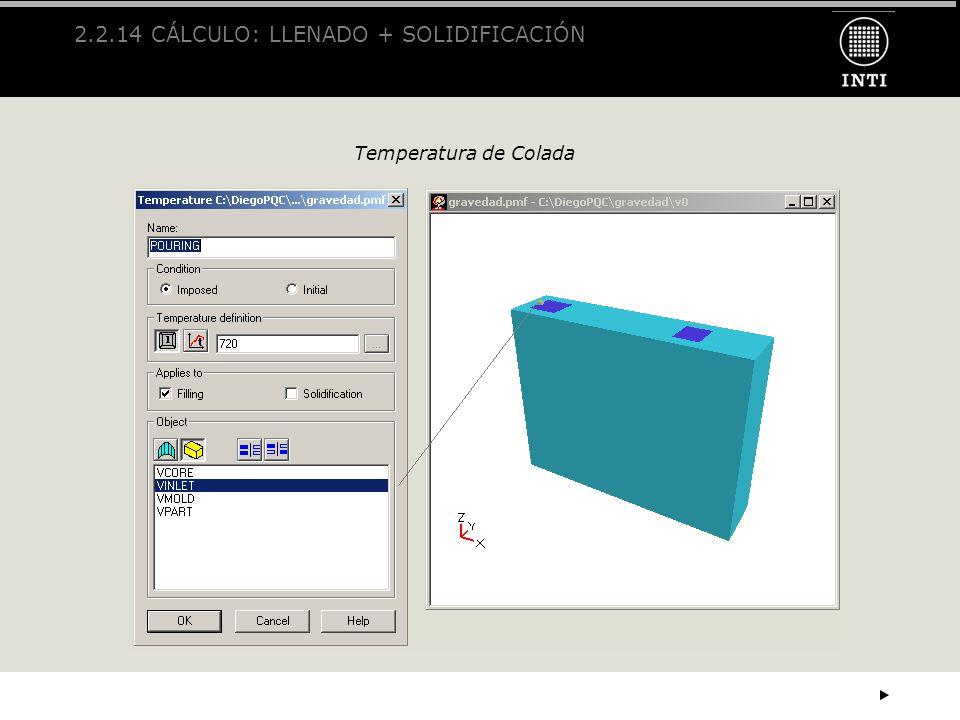 2.2.14 CÁLCULO: LLENADO + SOLIDIFICACIÓN