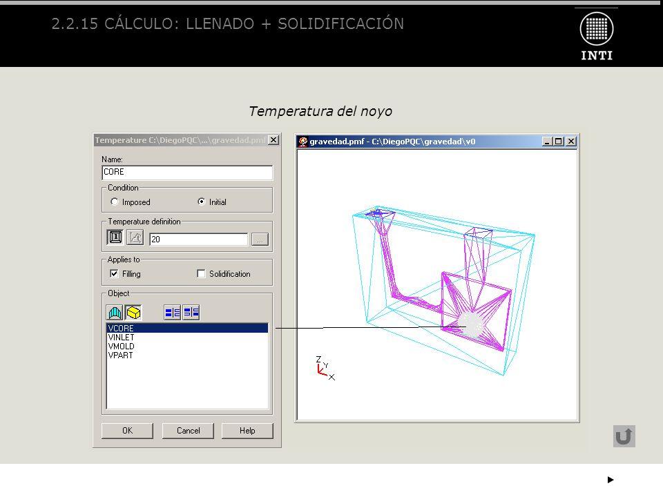 2.2.15 CÁLCULO: LLENADO + SOLIDIFICACIÓN