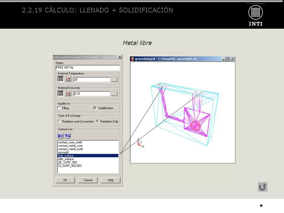 2.2.19 CÁLCULO: LLENADO + SOLIDIFICACIÓN