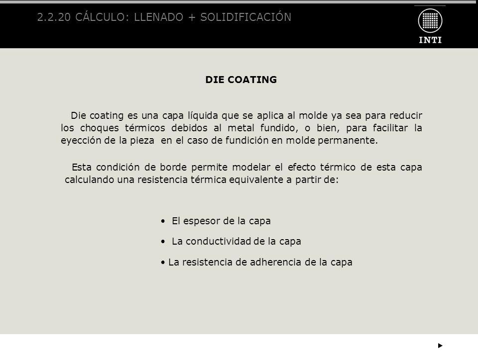 2.2.20 CÁLCULO: LLENADO + SOLIDIFICACIÓN