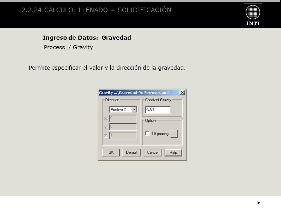 2.2.24 CÁLCULO: LLENADO + SOLIDIFICACIÓN