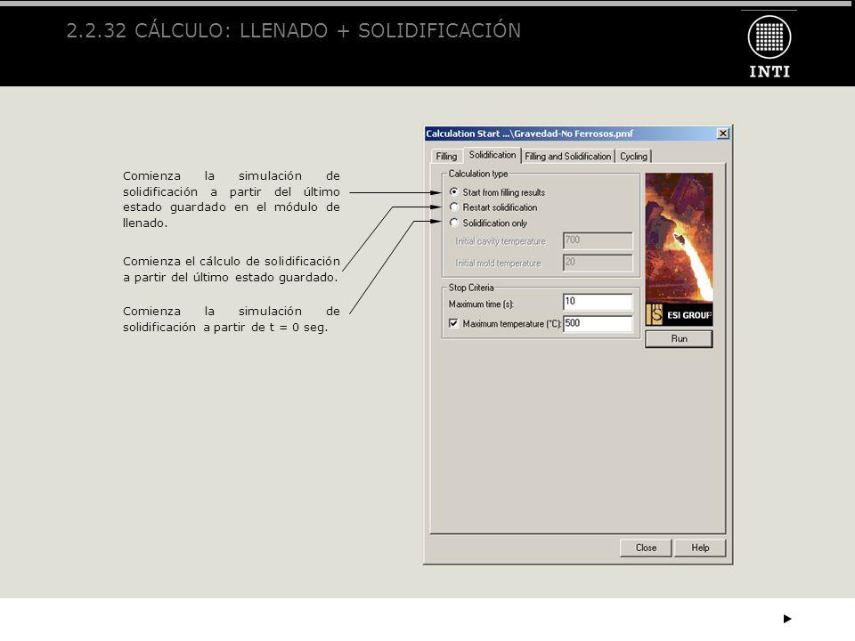 2.2.32 CÁLCULO: LLENADO + SOLIDIFICACIÓN
