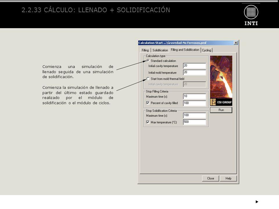2.2.33 CÁLCULO: LLENADO + SOLIDIFICACIÓN