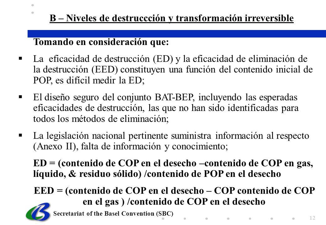 B – Niveles de destruccción y transformación irreversible