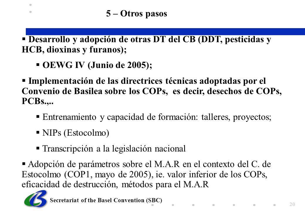 5 – Otros pasos Desarrollo y adopción de otras DT del CB (DDT, pesticidas y HCB, dioxinas y furanos);
