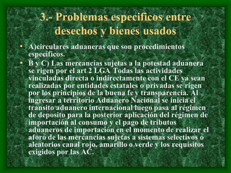 3.- Problemas especificos entre desechos y bienes usados