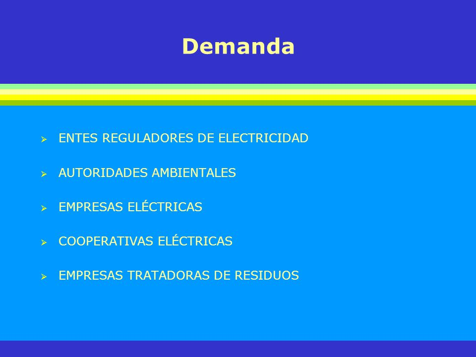 Demanda ENTES REGULADORES DE ELECTRICIDAD AUTORIDADES AMBIENTALES