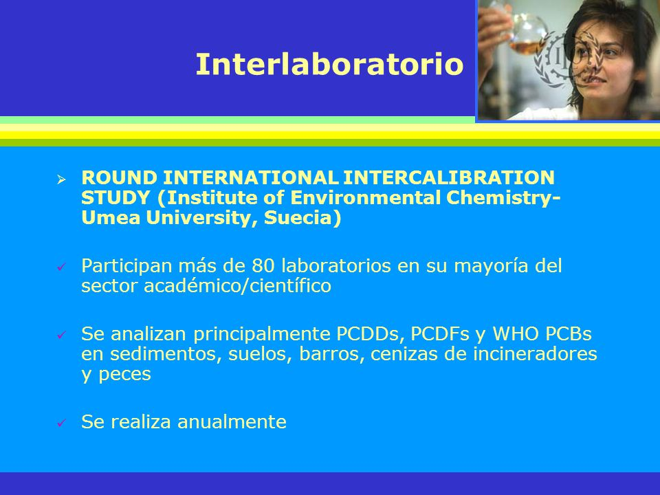 Interlaboratorio ROUND INTERNATIONAL INTERCALIBRATION STUDY (Institute of Environmental Chemistry- Umea University, Suecia)