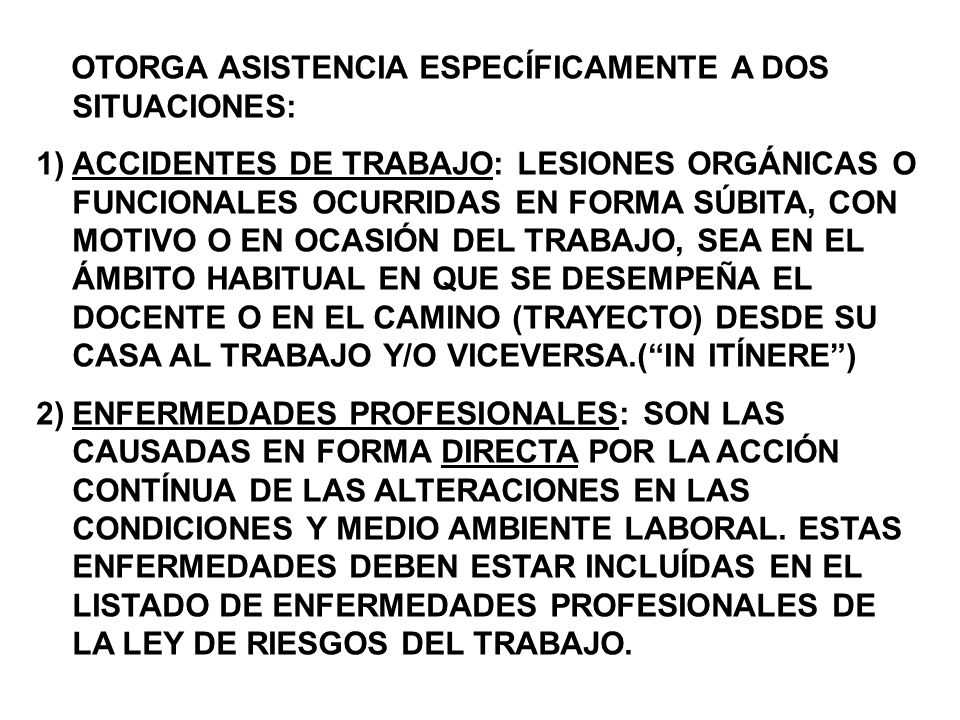 OTORGA ASISTENCIA ESPECÍFICAMENTE A DOS SITUACIONES: