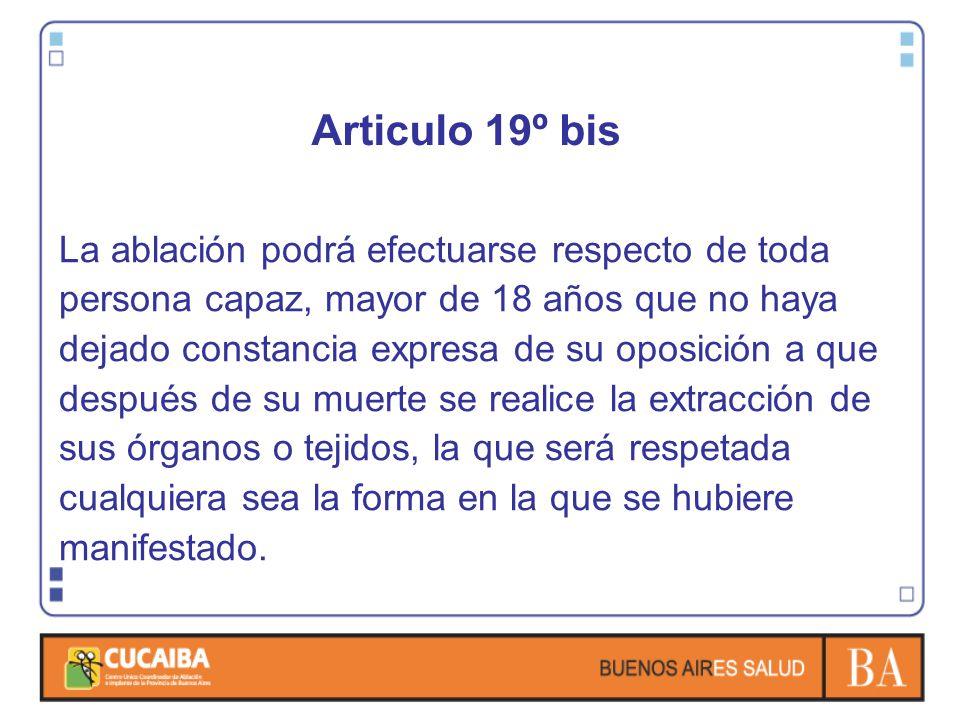 Articulo 19º bis La ablación podrá efectuarse respecto de toda