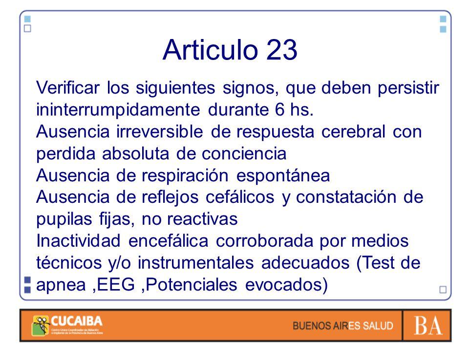 Articulo 23 Verificar los siguientes signos, que deben persistir ininterrumpidamente durante 6 hs.