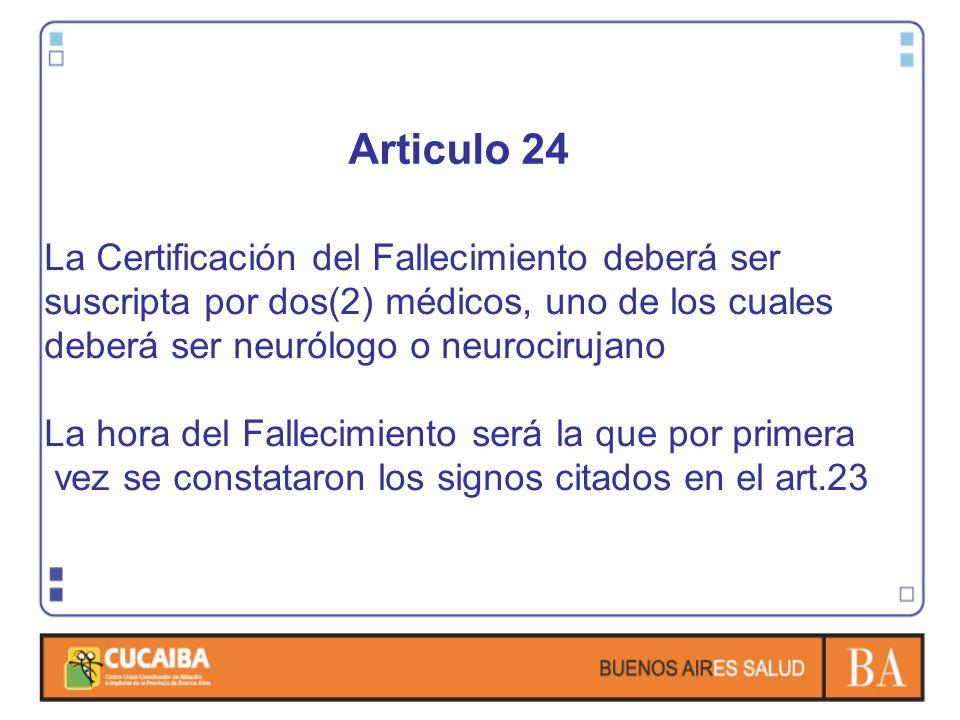 Articulo 24 La Certificación del Fallecimiento deberá ser