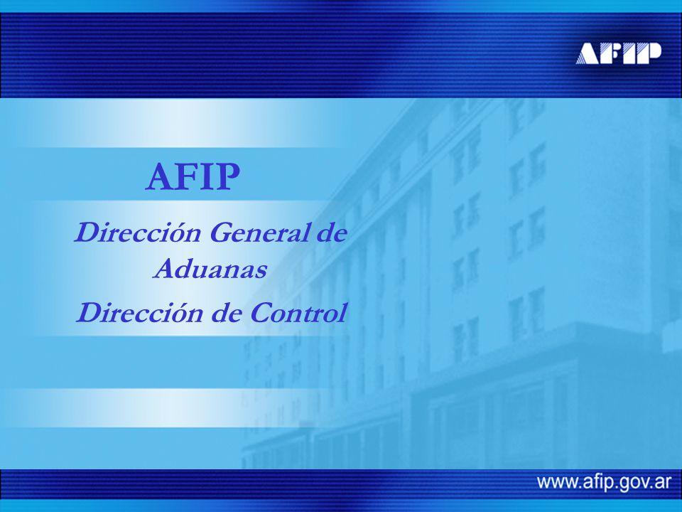 AFIP Dirección General de Aduanas Dirección de Control