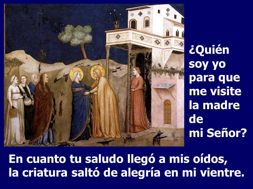 ¿Quién soy yo para que me visite la madre de mi Señor
