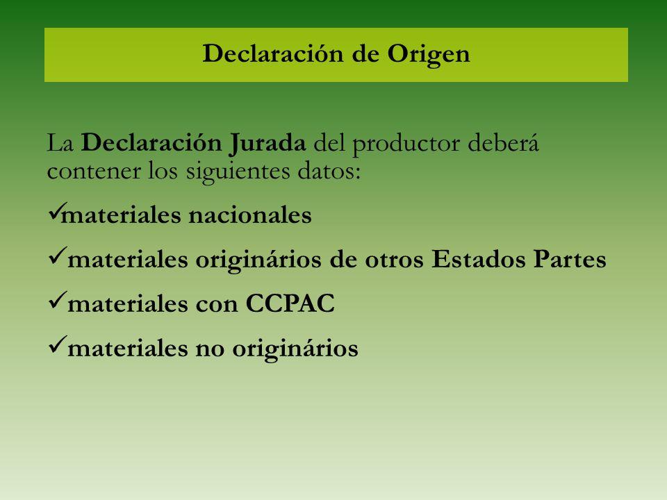 Declaración de Origen La Declaración Jurada del productor deberá contener los siguientes datos: materiales nacionales.