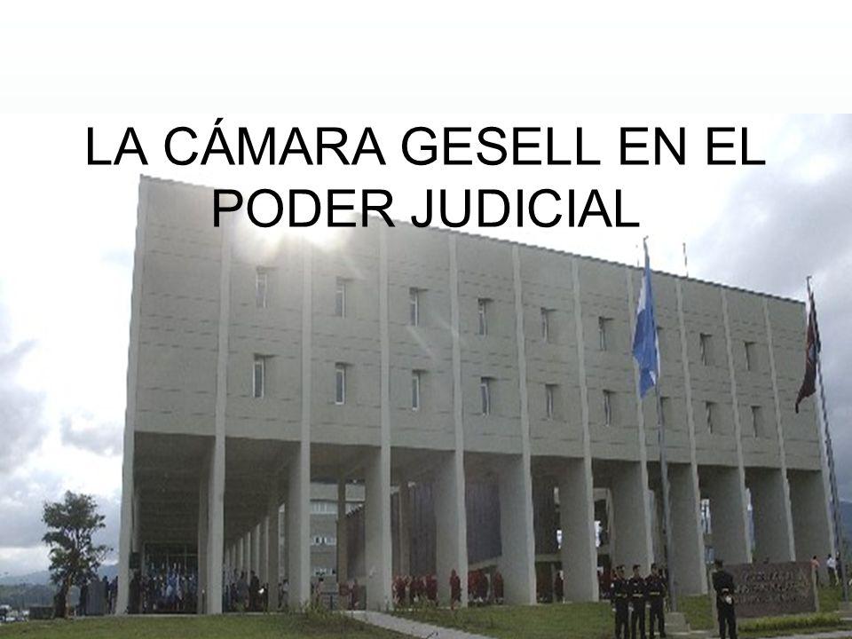 LA CÁMARA GESELL EN EL PODER JUDICIAL
