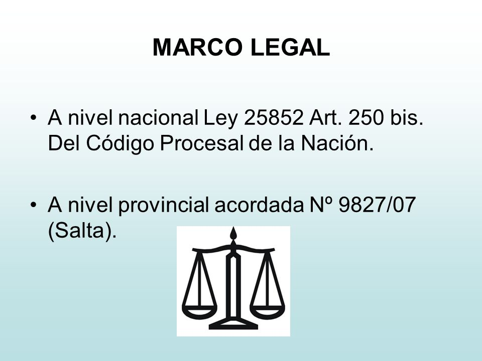 MARCO LEGAL A nivel nacional Ley 25852 Art. 250 bis.