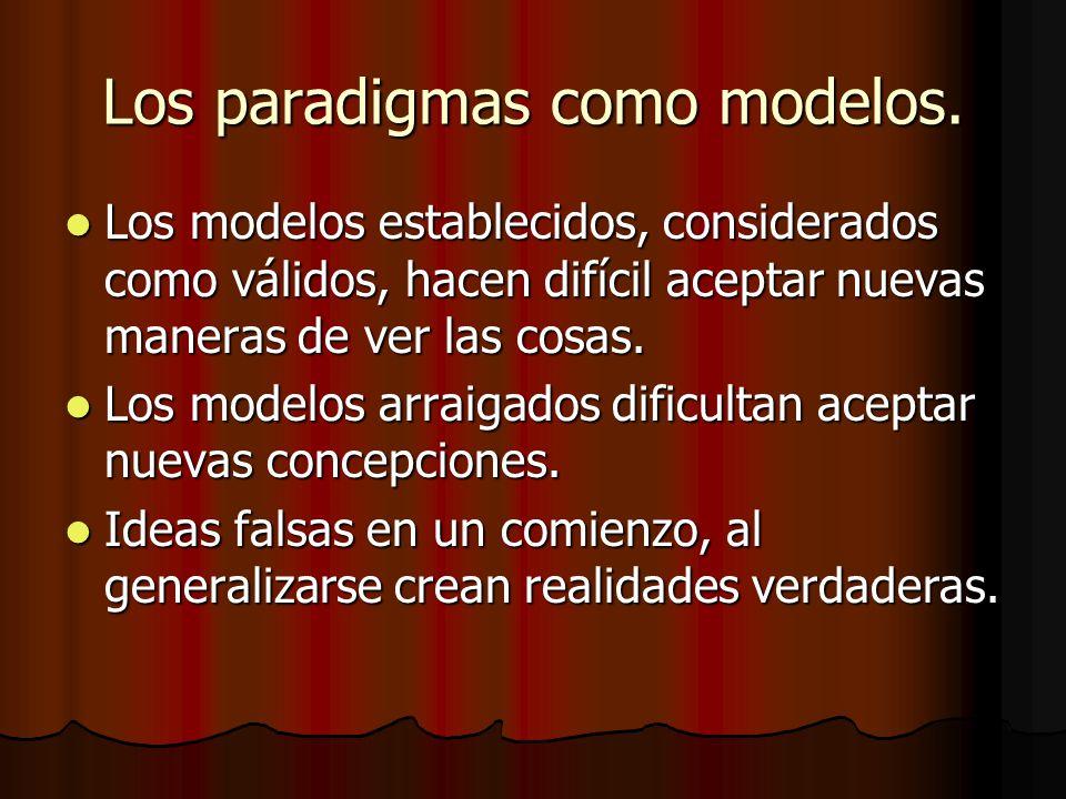 Los paradigmas como modelos.