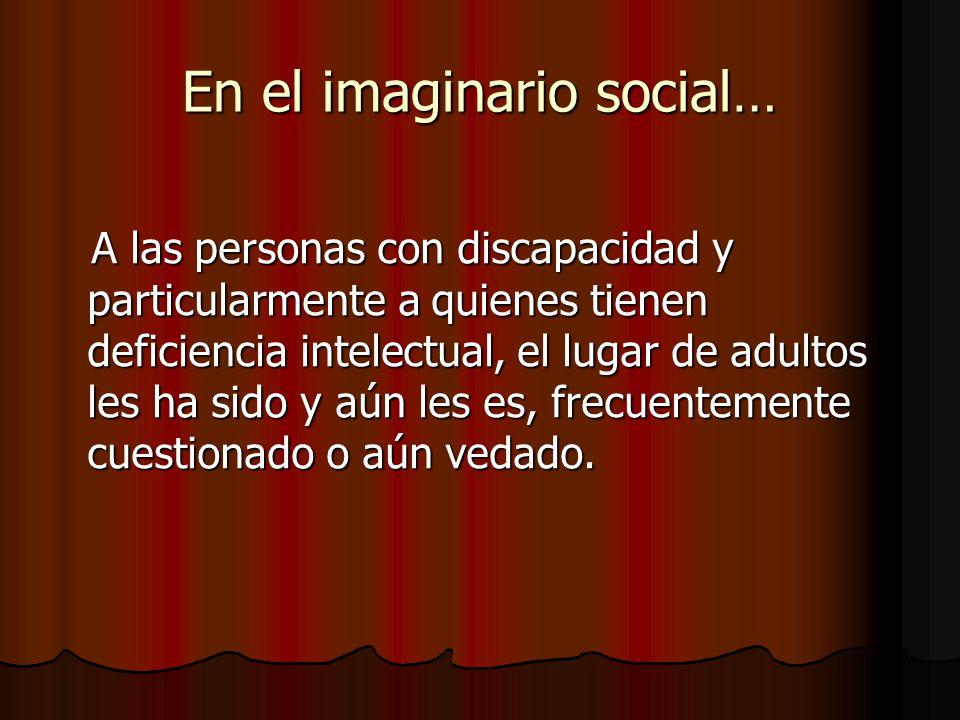 En el imaginario social…