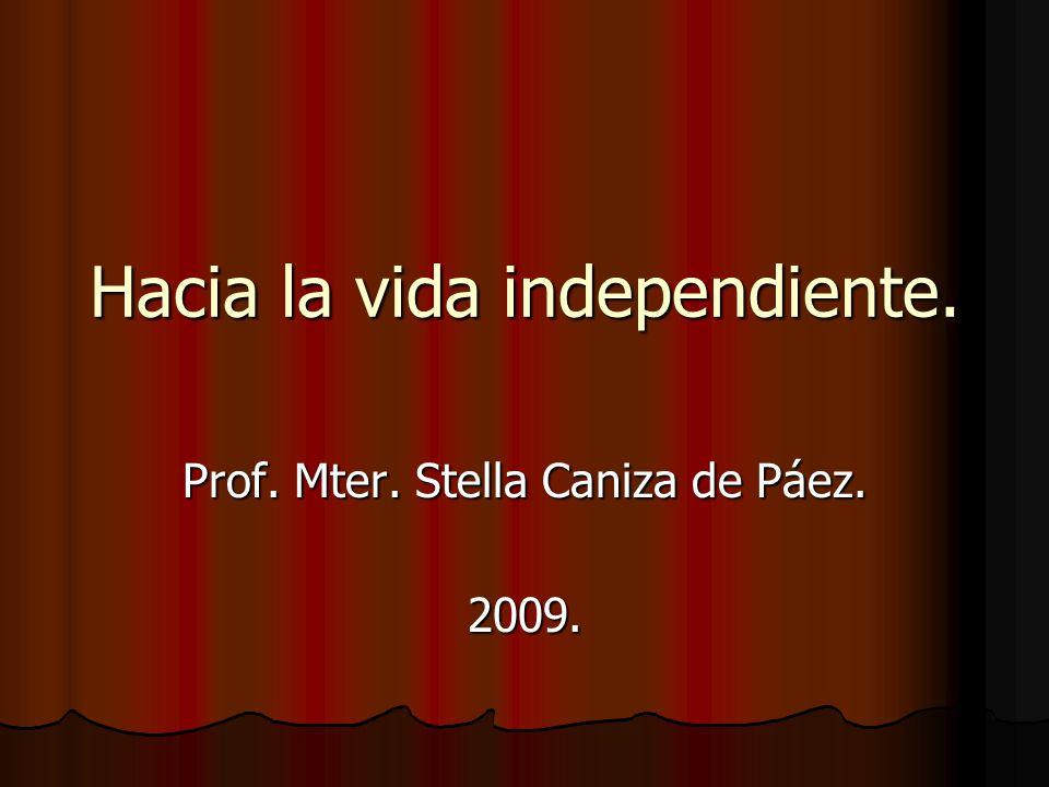 Hacia la vida independiente.