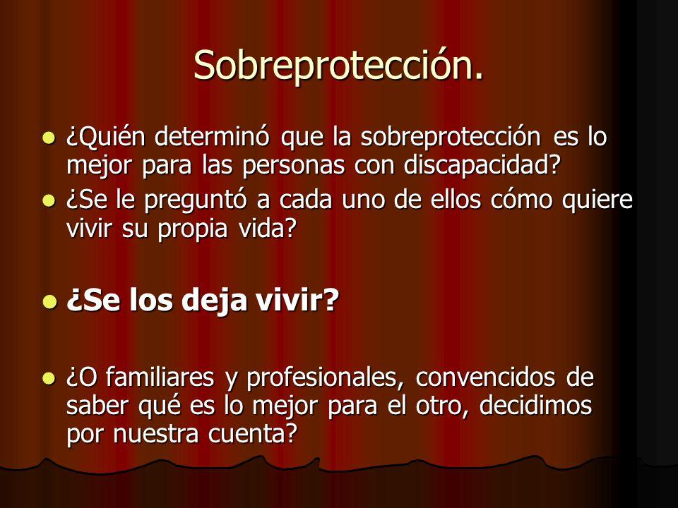 Sobreprotección. ¿Se los deja vivir