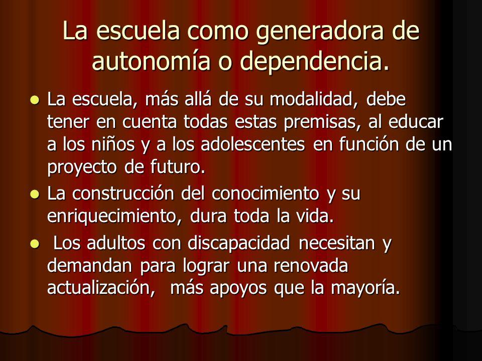 La escuela como generadora de autonomía o dependencia.