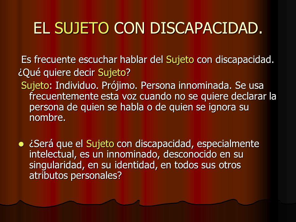 EL SUJETO CON DISCAPACIDAD.