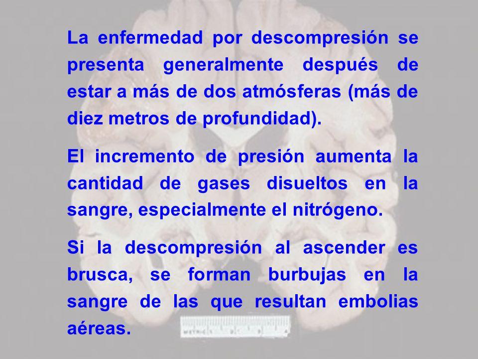 La enfermedad por descompresión se presenta generalmente después de estar a más de dos atmósferas (más de diez metros de profundidad).