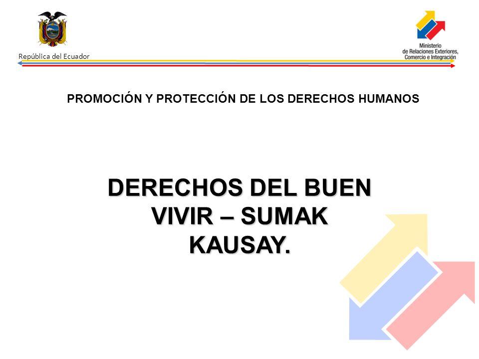 DERECHOS DEL BUEN VIVIR – SUMAK KAUSAY.