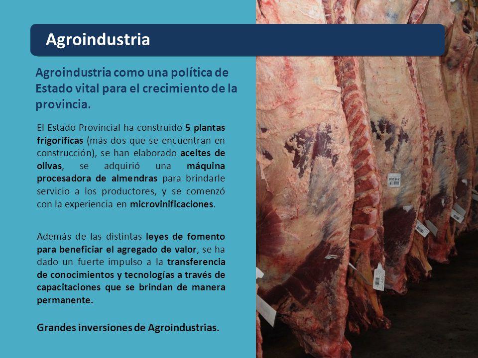 Agroindustria Agroindustria como una política de Estado vital para el crecimiento de la provincia.