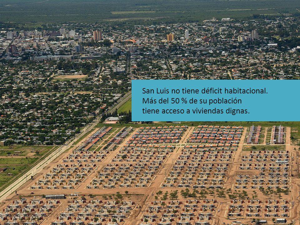 San Luis no tiene déficit habitacional.