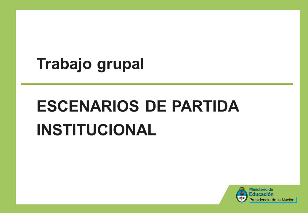 ESCENARIOS DE PARTIDA INSTITUCIONAL