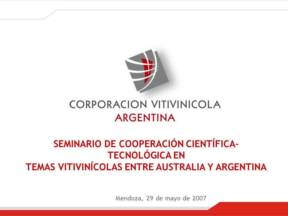 SEMINARIO DE COOPERACIÓN CIENTÍFICA–TECNOLÓGICA EN TEMAS VITIVINÍCOLAS ENTRE AUSTRALIA Y ARGENTINA